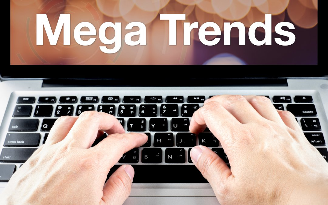 Why Investing in Mega Trends Is the Best Way to Profit in 2020
