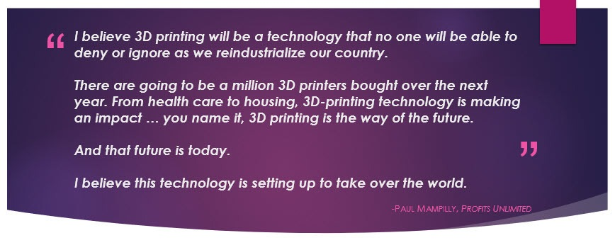 Paul 3D Printing Profits Unlimited Quote